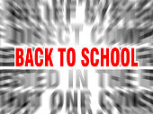blurred text with focus on back to school