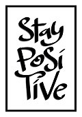Hand Lettered Stay Positive On White Background. Modern Calligraphy. Handwritten Inspirational Motivational Quote.