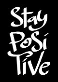 Hand Lettered Stay Positive On Black Background. Modern Calligraphy. Handwritten Inspirational Motivational Quote.