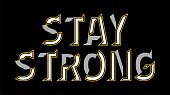 Stay Strong Typography Design Concept, print tshirt, Inspiring and Creative Motivation Quote.