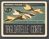 Italian tagliatelle corte pasta, food design. Retro vector pastry made of wheat flour and dough. Cooking and culinary ingredient or garnish, bow shape pasta of thick sort