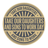 Take Our Daughters and Sons to Work Day, rubber stamp, vector Illustration