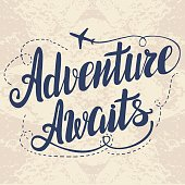 Template with modern lettering. 'Adventure awaits'