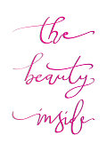 Hand Lettered The Beauty Inside On White Background. Modern Calligraphy. Handwritten Inspirational Motivational Quote.