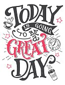 Today is going to be a great day. Inspirational quote hand-lettering card. Motivational typography for cards, wall prints and posters. Home decor plaque and sign isolation on white background