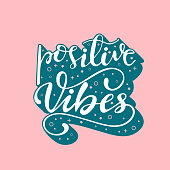 Vector illustration with lettering Positive vibes.