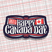 Vector label for Canada Day, cut paper sign with date of united - july 1st and national flag of canada with maple leaf, original brush typeface for greeting text happy canada day on abstract backgroun