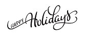 vector text happy holidays on white background. Calligraphy lettering Vector illustration EPS10.