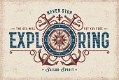 Vintage never stop exploring typography, t-shirt and label graphics with compass rose and anchors. Editable EPS10 vector illustration in woodcut style.