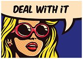 Deal with it! Vintage pop art comic book panel cool imperturbable cynical woman with sunglasses with speech bubble vector illustration