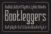 Vintage style font. Retro typeface named 'Bootleggers'.