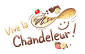 «Vive la Chandeleur». French name for a French event during when crepes are done for the special occasion.