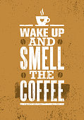 Wake Up And Smell The Coffee. Cute Inspiring Creative Morning Motivation Quote Poster Template On Rough Background