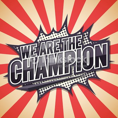 We Are The Champion Poster Comic Speech Bubblevector ...