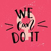 We can do it. Feminist saying handwritten at pink textured background. Inspirational vector quote.