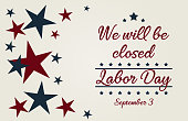 We will be closed, labor day card or background. vector illustration.