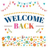 Welcome back text with colorful design elements. Greeting card. Decorative lettering text. Cute postcard. Vector illustration