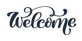 Welcome Hand drawn text. Trendy hand lettering quote, fashion graphics, art print for posters and greeting cards design. Calligraphic isolated quote in black ink. Vector illustration.