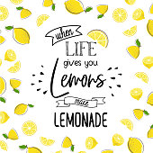 When life gives you lemons make lemonade. Quote design with fruits. Motivation poster with modern calligraphy and citrus. Cool summer print with lemon. Vector illustration. Print for t-shirt.