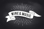 Wine, Music. Vintage ribbon banner and drawing in old school style with text Wine, Music. Ribbon in black white color on chalkboard for cafe, bar, restaurant, menu, food court. Vector Illustration