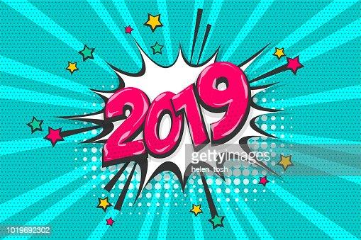 2019 year pop art comic book text speech bubble : stock vector