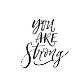 You are strong phrase. Hand drawn inspirational quote. Ink illustration. Modern brush calligraphy. Isolated on white background.