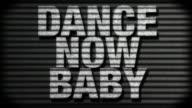 DANCE NOW BABY