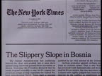 Public opinion on Balkan crisis ITN Section of 'New York Times' newspaper with heading 'The Slippery Slope in Bosnia' CS PAN LR along heading ditto...