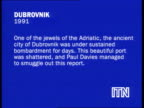 Reporters at war collection 3 SLATE INFORMATION Dubrovnik 1991 One of the jewels of the Adriatic the ancient city of Dubrovnik was under sustained...