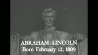'Birthdays of Great Americans' / 'Abraham Lincoln Born February 12 1809' superimposed over MS Lincoln Memorial statue / 'That government of the...