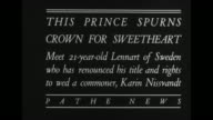 Title card 'This Prince Spurns Crown for Sweetheart Meet 21year old Lennart of Sweden who has renounced his title and rights to wed a commoner Karin...