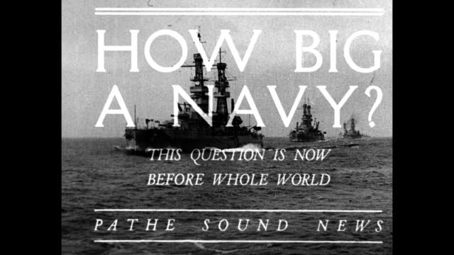 'How big a navy This question is now before whole world' / title card 'Pathe News presents the views of men and the events which show the trend of...