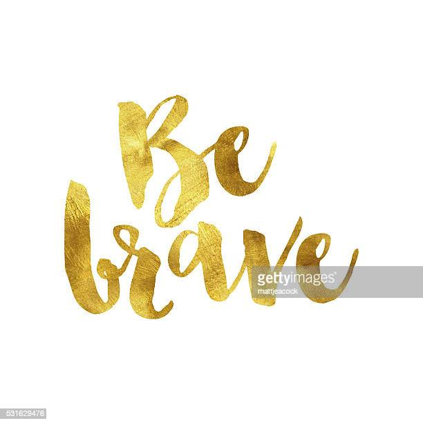 be brave gold foil message - motivation stock illustrations, clip art, cartoons, & icons