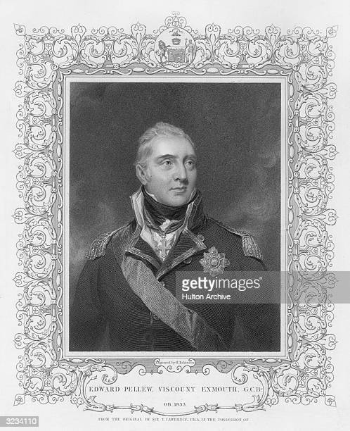 Sir Edward Pellew . First viscount Exmouth. British naval officer, took part in Burgoyne's expedition in the American Revolution 1777, captured the...