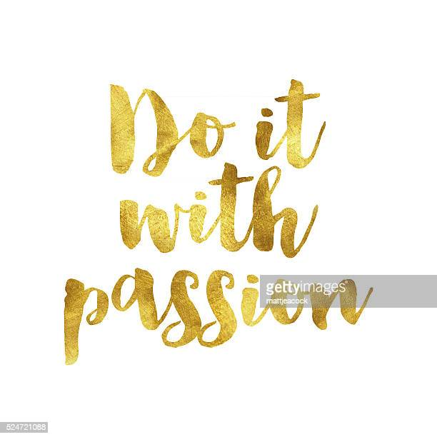 Do it with passion gold foil message
