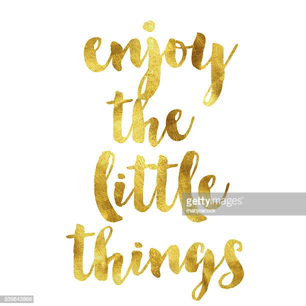 Enjoy the little things gold foil message