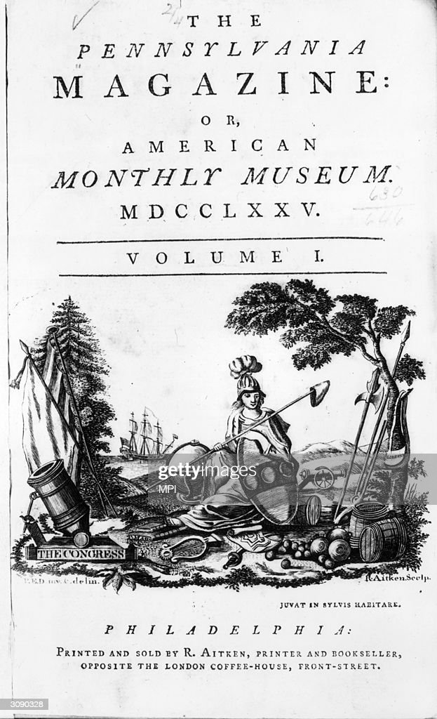 The first issue of the Pennsylvania Magazine or American Monthly Museum, published in Philadelphia by Thomas Paine. Original Artwork: Engraved by R Aitken.