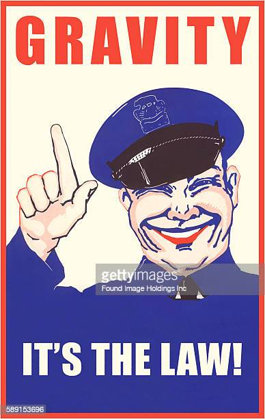 Vintage illustration of a grinning policeman holding one finger up 'Gravity It's the Law' 1940s