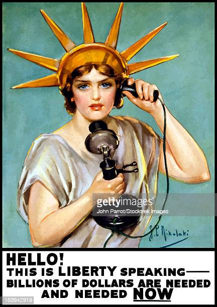 Vintage World War I poster of the Statue of Liberty talking on the telephone. It reads, Hello! This is liberty speaking - Billions of dollars are needed and needed now.