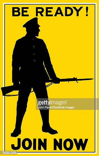 Vintage World War I poster showing the silhouette of a soldier holding his rifle. It reads, Be Ready! Join Now.