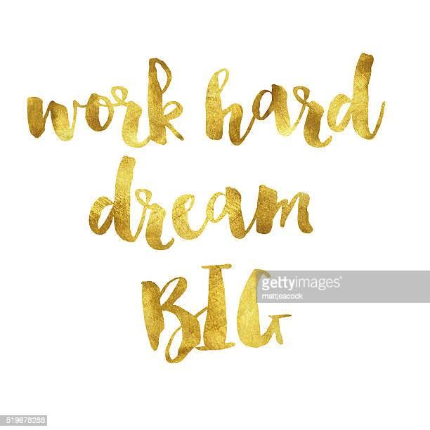 Work hard dream big gold foil message