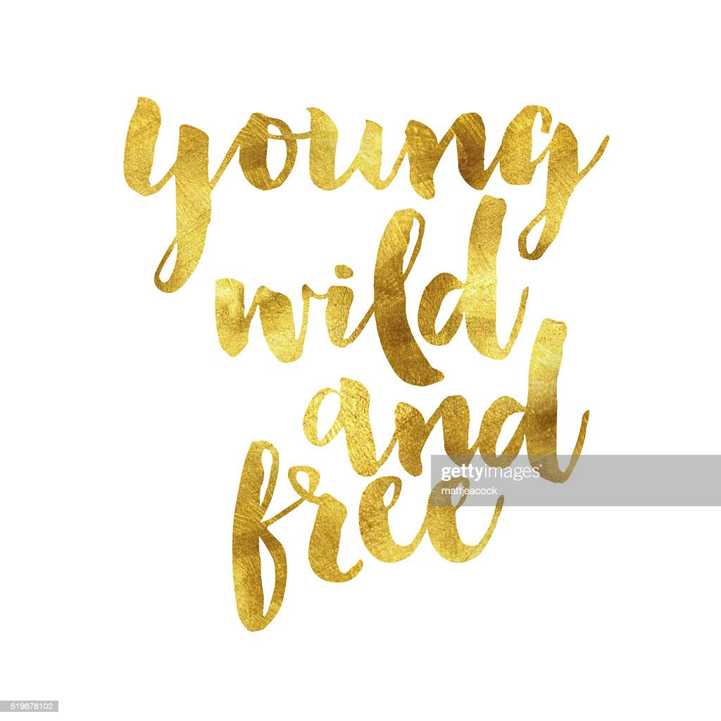 Young Wild And Free Gold Foil Message Stock Illustration