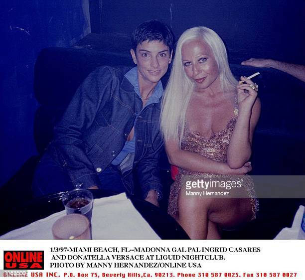 MIAMI BEACH FLMADONNA GAL PAL INGRID CASARES WITH DONATELLA VERSACE AT LIGUID NIGHTCLUB ON SOUTH BEACH