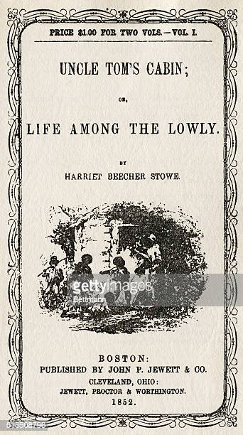 TITLE PAGE OF HARRIET BEECHER STOWE'S UNCLE TOM'S CABIN OR LIFE AMONG THE LOWLY BOSTON 1852 PRINTED FOR JOHN P JEWETT CO FIRST EDITION