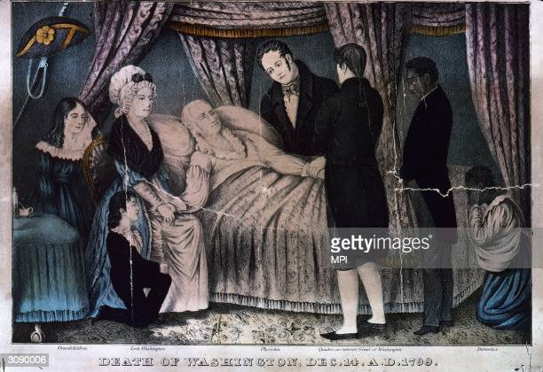 The 1st President of the Unites States George Washington on his deathbed surrounded by family his wife commonly known as Lady Washington friend and...