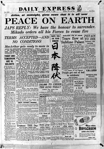 The front page of The Daily Express announcing the Japanese surrender to the Allies Announced in August the surrender was not officially signed until...
