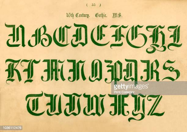 16th Century Gothic MS' 1862 From The Book of Ornamental Alphabets Ancient Mediæval by F G Delamotte [E F Spon London 1862] Artist Unknown
