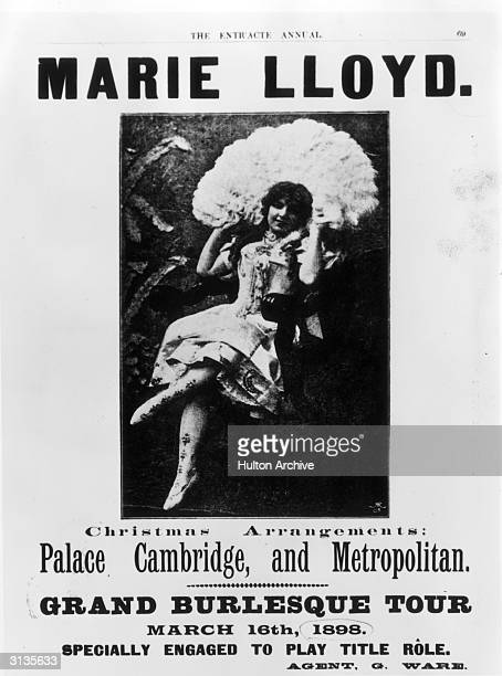 English music hall entertainer Marie Lloyd formerly Matilda Alice Victoria Wood, appearing at the Palace Cambridge and Metropolitan.
