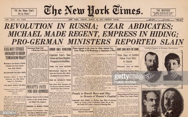The front page of 'The New York Times' announcing the success of the Russian Revolution and the abdication of the Czar March 16 1917 The headline...