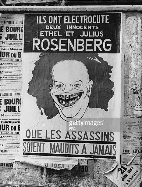 A poster in Paris protesting at the execution of the American couple Julius and Ethel Rosenberg who were convicted of espionage on behalf of the...